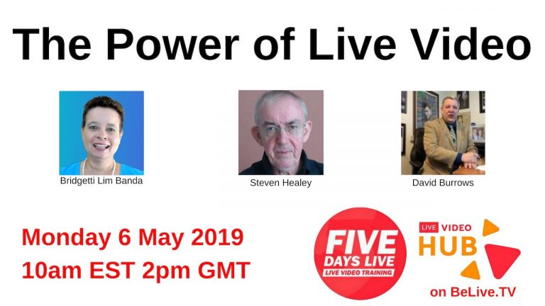 Five Days Live Free online training Monday 6th May 10am ET – The Power of Live Video