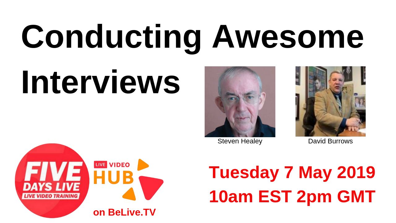 Five Days Live Free online training Tuesday  7th May 10am ET  Conducting Awesome Interviews