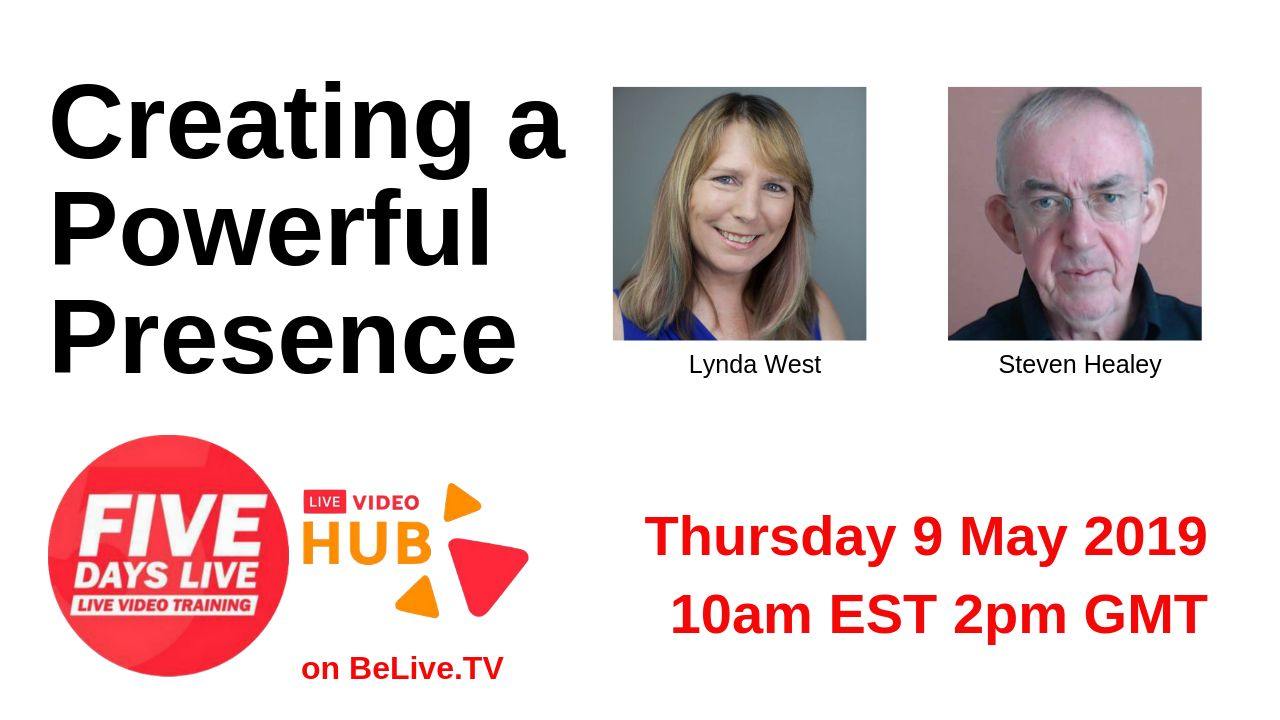Five Days Live Free online training Thursday  9th May 10am ET – Creating a Powerful Presence